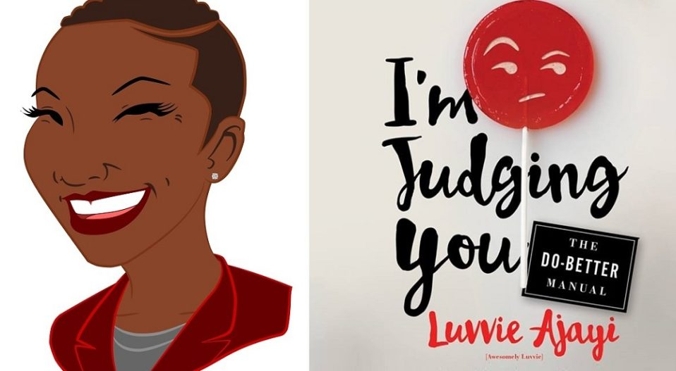LUVVIE'S 'I'M JUDGING YOU' IS A HUMOROUS GUIDE AGAINST IGNORANCE — a review by Shoola Oyindamola