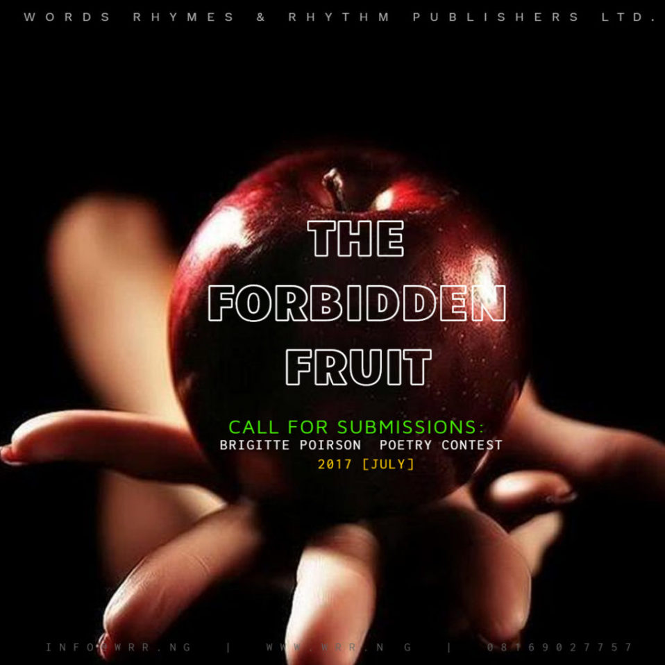 CALL FOR SUBMISSIONS: BRIGITTE POIRSON POETRY CONTEST 2017 [JULY] 'THE FORBIDDEN FRUIT'