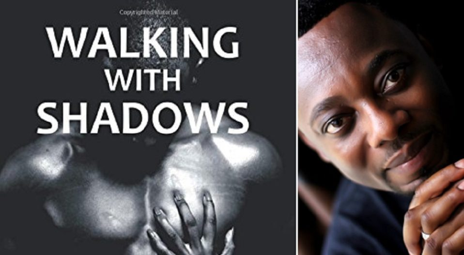 DIBIA'S WALKING WITH SHADOWS DARES TO SYMPATHETICALLY ADDRESS HOMOSEXUALITY IN AFRICA a review by Eugene Yakubu