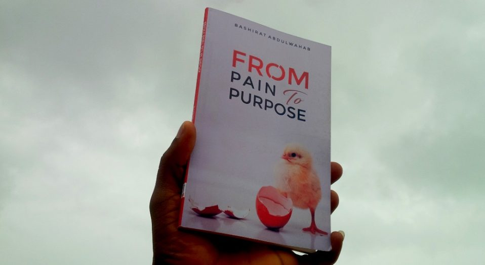 BASHIRAT'S 'FROM PAIN TO PURPOSE' IS AN ARCHIVE OF PAINS, LOSES, A GUIDEBOOK TO SURVIVAL