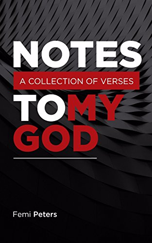 'NOTES TO MY GOD': FEMI PETERS DISPLAYS BARE THOUGHTS WITH POETIC FLAIR a review by Jide Badmus