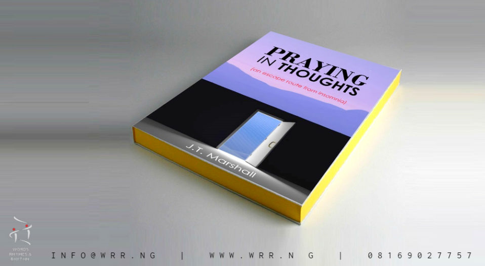 REVIEW: 'PRAYING IN THOUGHTS' BY J. T MARSHALL IS SURE TO CURE YOUR INSOMNIA