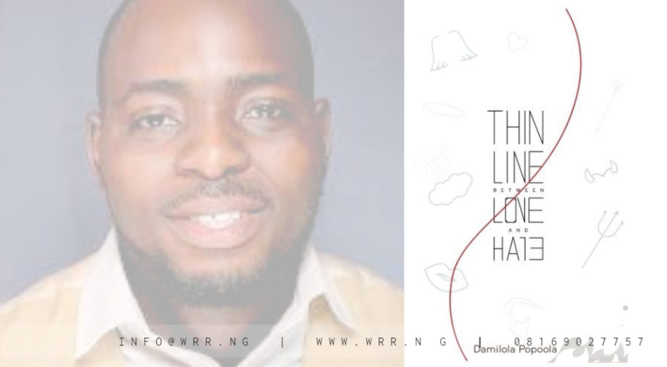 REVIEW: POPOOLA'S 'THIN LINE BETWEEN LOVE & HATE' HOLDS SUBTLE BUT MAJESTIC MEANINGS