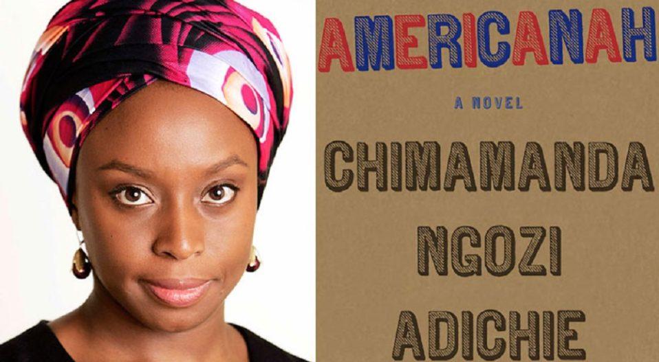 CHIMAMANDA'S AMERICANAH IS AN ENCHANTING TALE, ENCIRCLING EVERYDAY'S LIFE