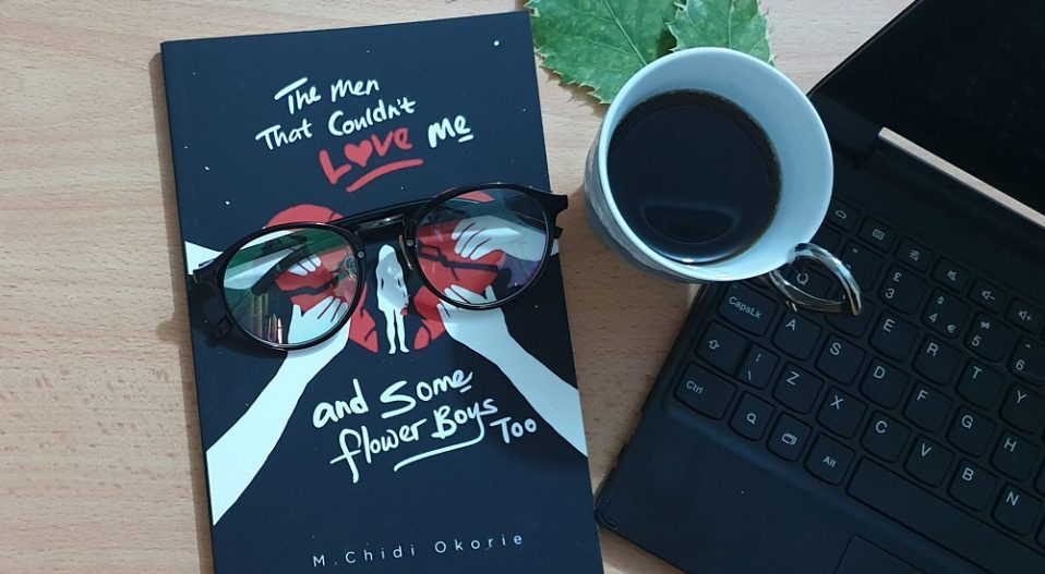 REVIEW: OKORIE'S THE MEN THAT COULDN'T LOVE ME 'TORTURES THE READER WHILE CREATIVELY EXPLORING UNREQUITED LOVE'