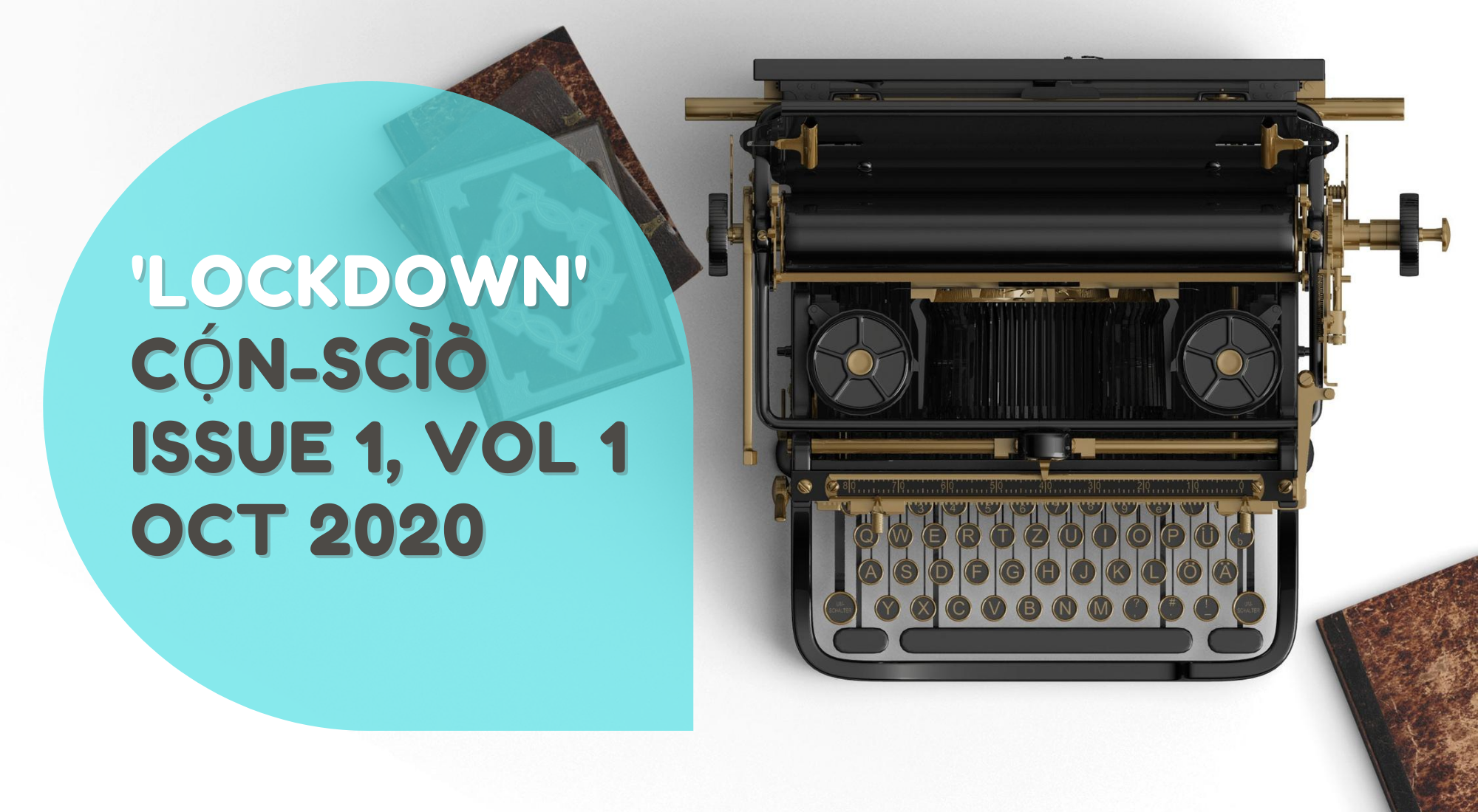 CALL FOR SUBMISSIONS: 'THE LOCKDOWN' — CỌ́N-SCÌÒ MAGAZINE ISSUE 1, VOL 1, OCT 2020