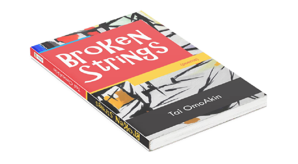 REVIEW: TAI OMOAKIN'S 'BROKEN STRINGS' IS NOT CLOUDED WITH IRRELEVANT ALLUSIONS AND OVER-FLOWERY DICTION