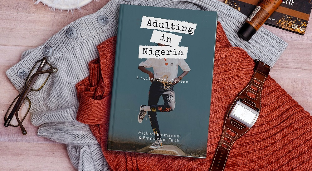 REVIEW: THE EMMANUELS' 'ADULTING IN NIGERIA' HOLDS YOU BY THE HANDS AND LEADS YOU THROUGH THE NIGERIAN MAZE