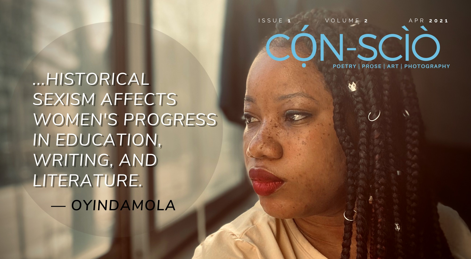 """""""HISTORICAL SEXISM AFFECTS WOMEN'S PROGRESS IN EDUCATION, WRITING, AND LITERATURE"""":  A CỌ́N-SCÌÒ MAGAZINE INTERVIEW WITH OYINDAMOLA SHOOLA"""