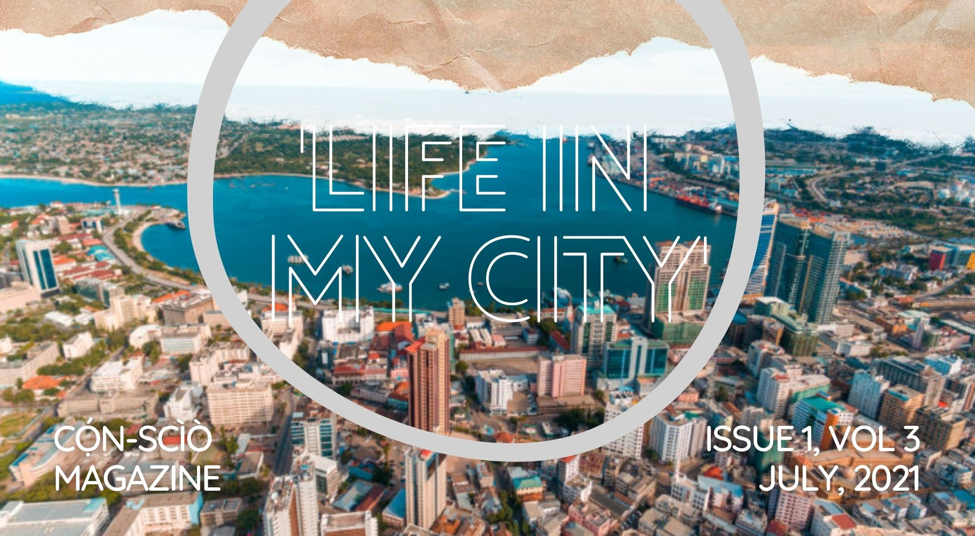 CALL FOR SUBMISSIONS: 'LIFE IN MY CITY' — CỌ́N-SCÌÒ MAGAZINE ISSUE 1, VOL 3, JULY 2021